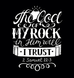 hand lettering the god of my rock in him will i vector image