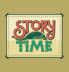 story time vintage hand lettering logo vector image
