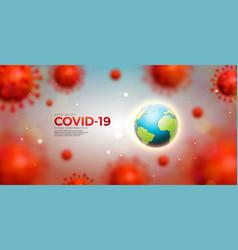 covid19-19 coronavirus epidemic design with virus vector image