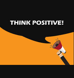 hand holding megaphone to speech - think positive vector image