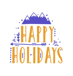happy holidays lettering handwritten with vector image