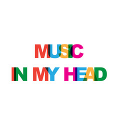 Music in my head phrase overlap color no vector
