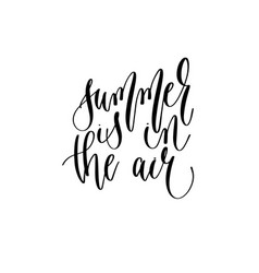 summer is in air - hand lettering inscription vector image