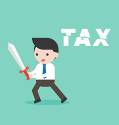 Businessman use sword cut tax alphabet cost vector