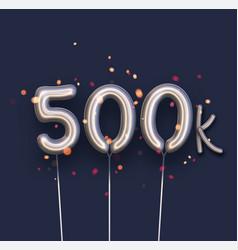 Silver balloon 500k sign on dark blue background vector