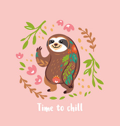 time to chill cute sloth bear animal vector image