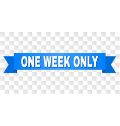 blue stripe with one week only caption vector image