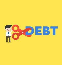 Businessman holding scissor cut debt alphabet vector