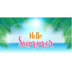 hello summer concept summer background with palm vector image