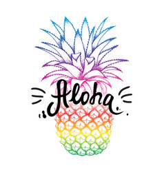 Pineapple colorful sketch aloha hand lettering vector