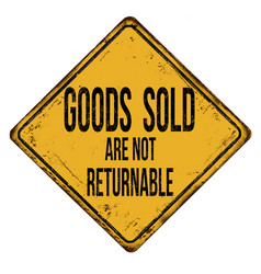 Goods sold are not returnable vintage rusty metal vector