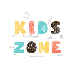 Kids zone - fun hand drawn nursery poster vector