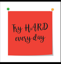 try hard every day paper note vector image