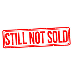 Still not sold grunge rubber stamp vector