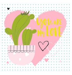 you are my love - greeting card vector image