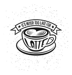 Hand drawn typography coffee poster It is never vector image vector image