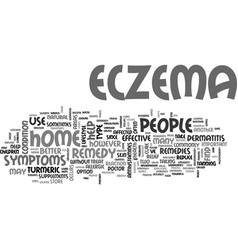 what is an effective home remedy for eczema text vector image vector image