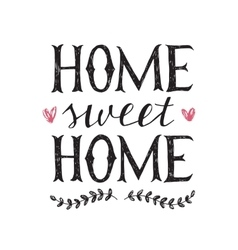 Hand lettering quote about home vector image