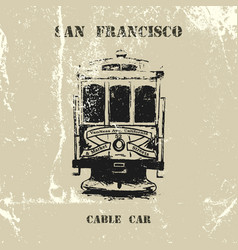 Vintage hand drawn san francisco cable car vector