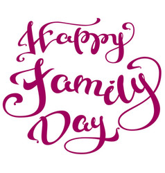 happy family day lettering text for greeting card vector image vector image