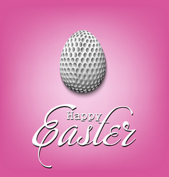 Happy easter egg in form a golf ball vector