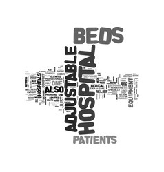 Adjustable beds in hospitals text word cloud vector
