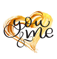 You and me text on gold background in form of vector