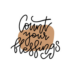 count your blessings cozy holiday lettering vector image
