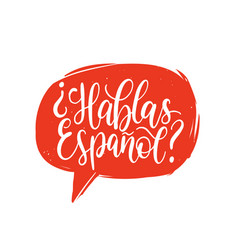 Hablas espanol hand lettering phrase translated in vector