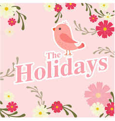 The holidays bird flower pink background im vector