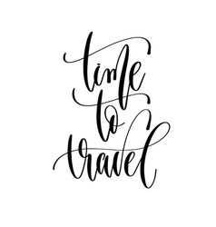 time to travel - hand lettering inscription text vector image