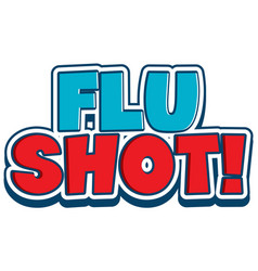 Font design for word flu shot on white background vector