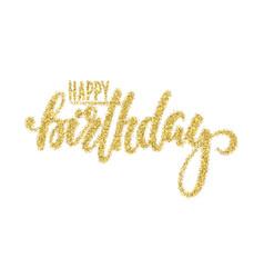 Happy birthday gold sparkles glitter effect hand vector