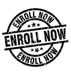 enroll now round grunge black stamp vector image vector image