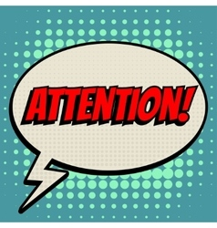 Attention comic book bubble text retro style vector