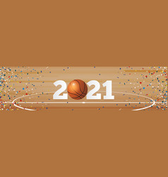 happy new year 2021 banner with basketball vector image