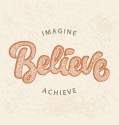 Imagine believe achieve vector