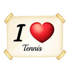 A poster showing the love of tennis vector