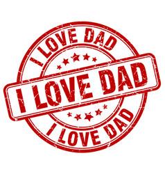 I love dad red grunge round vintage rubber stamp vector
