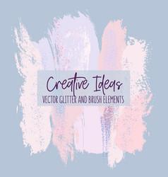 Creative brush strokes glitter elements blue pink vector
