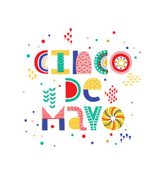 Mexican holiday 5 may cinco de mayo type vector