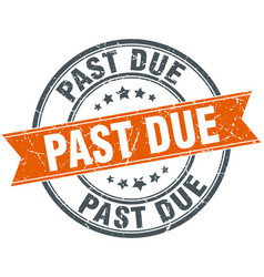 Past due round orange grungy vintage isolated vector