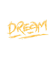 dream hand drawn calligraphy vector image