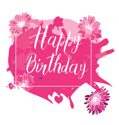 happy birthday calligraphy letters on pink spot vector image