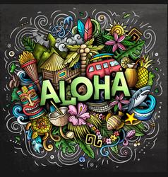 Aloha hand drawn cartoon doodle funny hawaiian vector