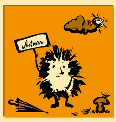 Cute hedgehog with a sign hand drawn vector