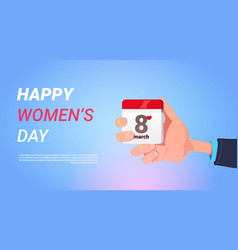 Happy women day holiday banner man hand hold vector