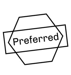 Preferred stamp on white background vector