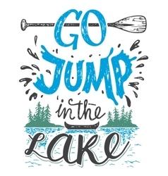 Go jump in lake house decor sign vector