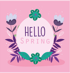 hello spring green flowers foliage frame badge vector image